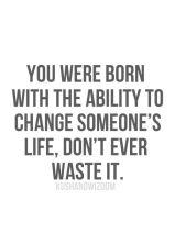 change a life